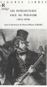 Marie-Hélène Girard - Les Intellectuels face au pouvoir.