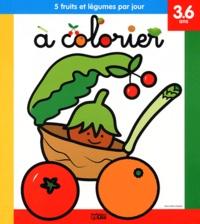 Coloriage Gommette Fruits Et Legumes.5 Fruits Et Legumes Par Jour A Colorier Le Marie Helene