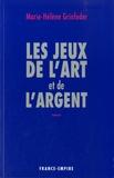 Marie-Hélène Grinfeder - Les jeux de l'art et de l'argent.