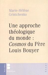 Marie-Hélène Grintchenko - Une approche théologique du monde : Cosmos du Père Louis Bouyer.