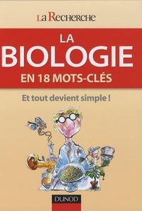 Marie-Hélène Grosbras et André Adoutte - La biologie - En 18 mots-clés.