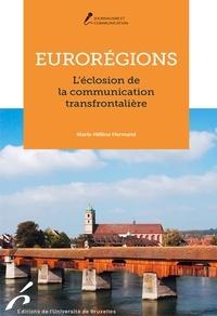 Marie-Hélène Hermand - Eurorégions - L'éclosion de la communication transfrontalière.