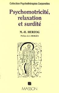 Psychomotricité, relaxation et surdité. Marie-Hélène Herzog ...