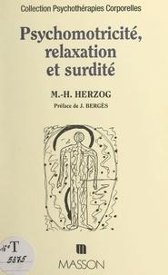 Marie-Hélène Herzog et J. Bergès - Psychomotricité, relaxation et surdité.