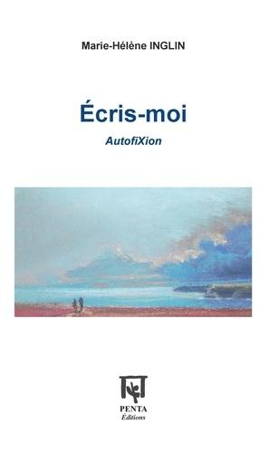 Marie-Hélène Inglin - Ecris-moi - AutofiXion.