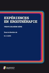 Marie-Hélène Izard - Expériences en ergothérapie - Trente deuxième série.