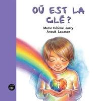 Marie-Hélène Jarry et Anouk Lacasse - Où est la clé.
