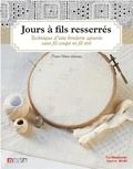 Marie-Hélène Jeanneau - Broderie ajourée à fils resserrés - Technique d'une broderie ajourée sans fils coupés ni fils tirés - Volume 1.