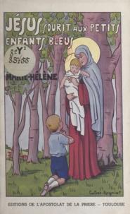 Marie-Hélène et  Calvet-Rogniat - Jésus sourit aux petits enfants bleus.