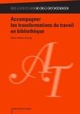 Marie-Hélène Koenig - Accompagner les transformations du travail en bibliothèque.