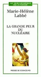 Marie-Hélène Labbé - La grande peur du nucléaire.
