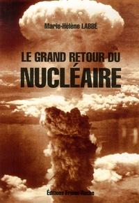 Marie-Hélène Labbé - Le grand retour du nucléaire.