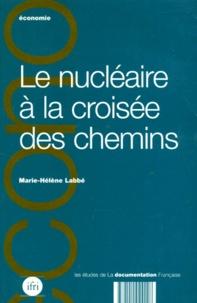Marie-Hélène Labbé - Le nucléaire à la croisée des chemins.