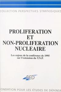 Marie-Hélène Labbé et  Centre d'études et de réflexio - Prolifération et non-prolifération nucléaire : les enjeux de la Conférence de 1995 sur le TNP - Symposium, 10-11 février 1995, château de Monvillargenne.
