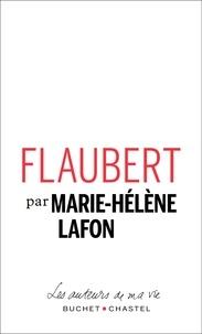 Marie-Hélène Lafon - Flaubert.