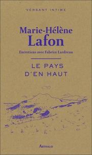 Marie-Hélène Lafon - Le pays d'en haut.