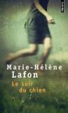 Marie-Hélène Lafon - Le soir du chien.