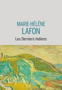 Marie-Hélène Lafon - Les derniers Indiens.