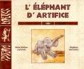 Marie-Hélène Lafond et Stéphane Mathieu - L'éléphant d'artifice.