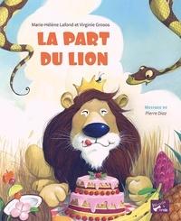 Marie-Hélène Lafond et Virginie Grosos - La part du lion.