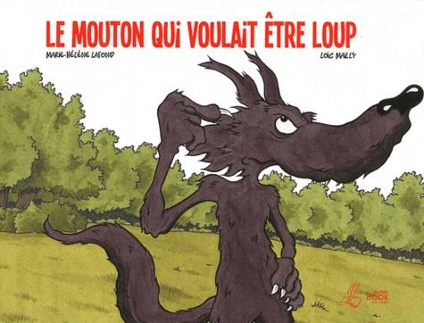 Marie-Hélène Lafond - Le mouton qui voulait être loup.