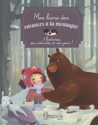 Marie-Hélène Lafond et Joris Chamblain - Mon livre de vacances à la montagne.