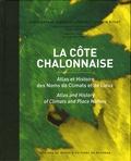 Marie-Hélène Landrieu-Lussigny et Sylvain Pitiot - La côte chalonnaise - Atlas et Histoire des noms de climats et de lieux.