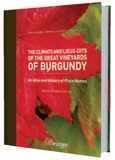 Marie-Hélène Landrieu-Lussigny et Sylvain Pitiot - The Climats and Lieux-dits of the Great Vineyards of Burgundy - An Atlas and History of Place Names.