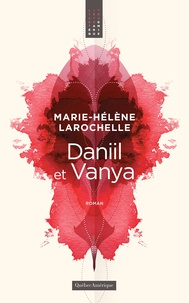Marie-Hélène Larochelle - Daniil et Vanya.