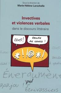 Marie-Hélène Larochelle - Invectives et violences verbales dans le discours littéraire.