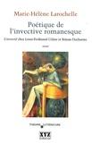Marie-Hélène Larochelle - Poétique de l'invective romanesque - L'invectif chez Louis-Ferdinand Céline et Réjean Ducharme.