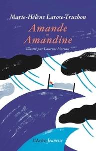 Marie-Hélène Larose-Truchon - Amande-Amandine.