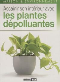Marie-Hélène Laugier - Assainir son intérieur avec les plantes dépolluantes.