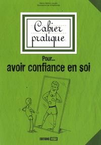 Marie-Hélène Laugier - Cahier pratique pour... avoir confiance en soi.
