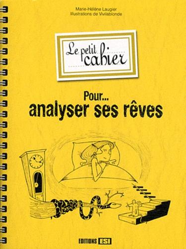 Marie-Hélène Laugier - Le petit cahier pour analyser ses rêves.