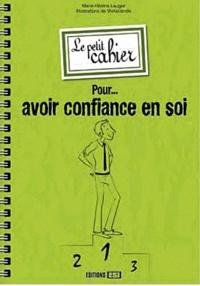 Marie-Hélène Laugier - Petit cahier pour avoir confiance en soi.