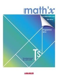 Marie-Hélène Le Yaouanq - Math'x - Terminale S spécialité.