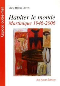 Deedr.fr Habiter le monde - Martinique, 1946-2006 Image