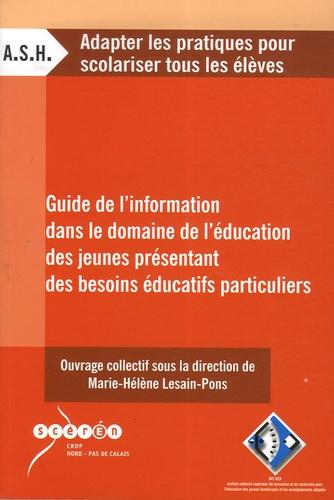 Marie-Hélène Lesain-Pons - Guide de l'information dans le domaine de l'éducation des jeunes présentant des besoins éducatifs particuliers.