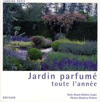 Marie-Hélène Loaëc - Jardin parfumé toute l'année.