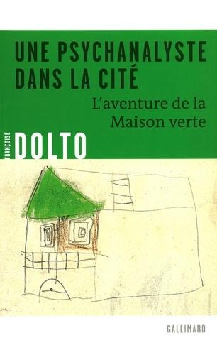 Marie-Hélène Malandrin et Claude Schauder - Une psychanalyste dans la cité - L'aventure de la Maison verte.