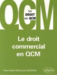 Marie-Hélène Maleville-Costedoat - Le droit commercial en QCM.