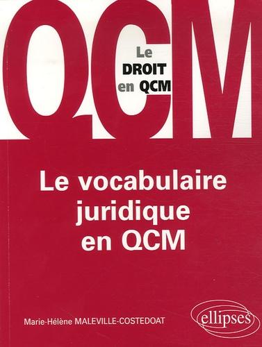 Marie-Hélène Maleville-Costedoat - Le vocabulaire juridique en QCM.