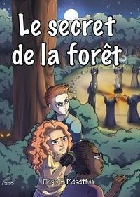 Marie-Hélène Marathée - Le secret de la forêt.