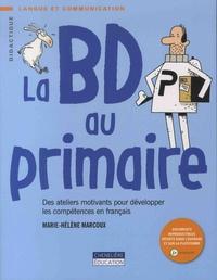 Marie-Hélène Marcoux - La BD au primaire - Des ateliers motivants pour développer les compétences en français.