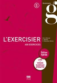 Marie-Hélène Morsel et Claude Richou - L'Exercisier B1-B2 - 600 exercices.