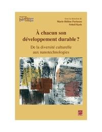 Marie-Hélène Parizeau et Soheil Kash - À chacun son développement durable ?  De la diversité culturelle aux nanotechnologies.