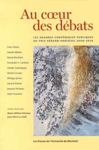 Marie-Hélène Parizeau et Jean-Pierre Le Goff - Au coeur des débats - Les grandes conférences publiques du prix Gérard-Parizeau 2000-2010.