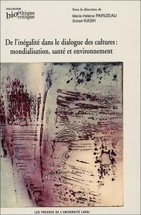 Marie-Hélène Parizeau et Soheil Kash - De l'inégalité dans le dialogue des cultures - Mondialisation, santé et environnement.