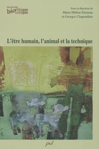 Marie-Hélène Parizeau et Georges Chapouthier - L'être humain, l'animal et la technique.